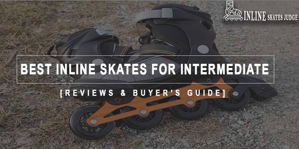 Best Inline Skates For Intermediate