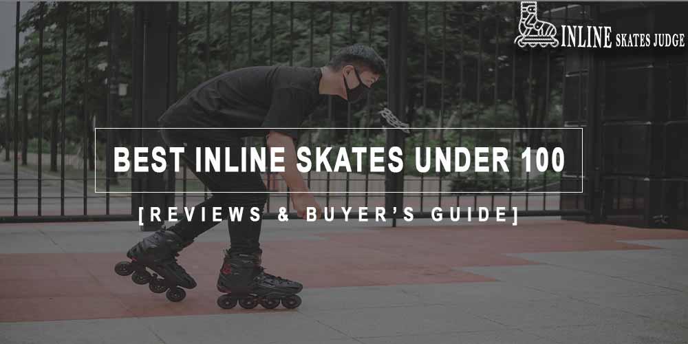 Best Inline Skates Under 100