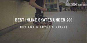 Best Inline Skates Under 200