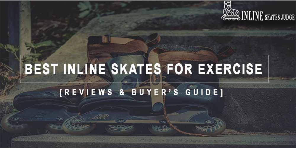 Best Inline Skates For Exercise