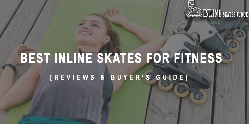 Best Inline Skates For Fitness