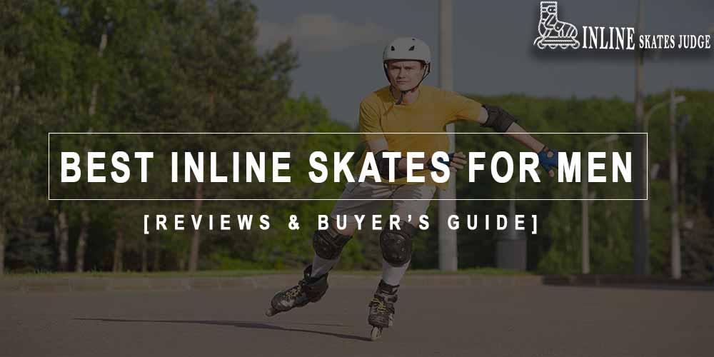 Best Inline Skates For Men