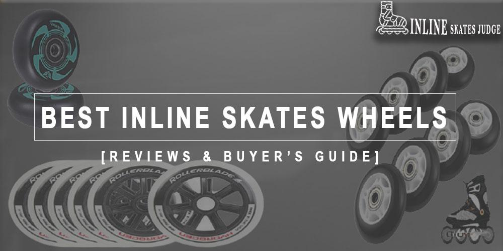 Best Inline Skates Wheels