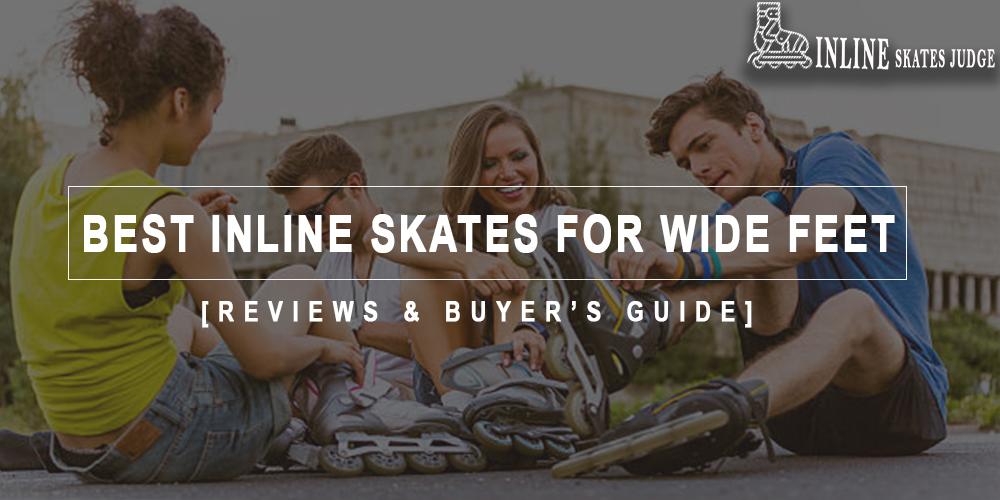 Best Inline Skates For Wide Feet